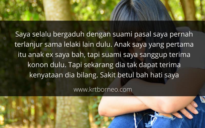 Suami Suka Mengungkit Kisah Silam - Kisah Rumah Tangga Borneo